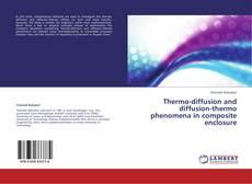 Borítókép a  Thermo-diffusion and diffusion-thermo phenomena in composite enclosure - hoz