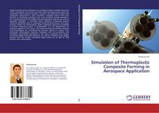 Bookcover of Simulation of Thermoplastic Composite Forming in Aerospace Application