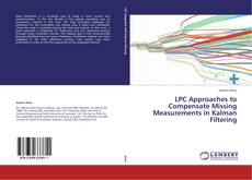 Bookcover of LPC Approaches to Compensate Missing Measurements in Kalman Filtering