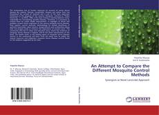 An Attempt to Compare the Different Mosquito Control Methods的封面