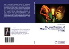 Bookcover of The Local Tradition of Magical Practices in Banten Society