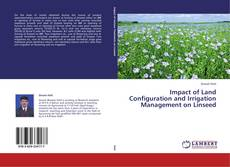 Portada del libro de Impact of Land Configuration and Irrigation Management on Linseed