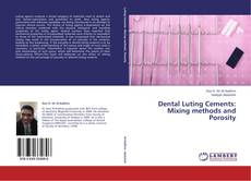 Capa do livro de Dental Luting Cements: Mixing methods and Porosity