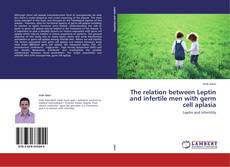 Couverture de The relation between Leptin and infertile men with germ cell aplasia
