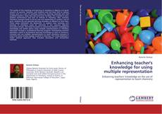Bookcover of Enhancing teacher's knowledge for using multiple representation