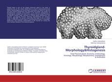 Bookcover of Thyroidgland-Morphology&Histogenesis