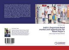 Bookcover of India's Organized Retail market and opportunity for Retail Player's