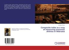 Bookcover of Composite index as a way of measuring economic distress in Nebraska