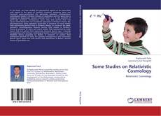 Bookcover of Some Studies on Relativistic Cosmology