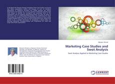 Bookcover of Marketing Case Studies and Swot Analysis