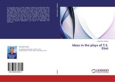 Bookcover of Ideas in the plays of T.S. Eliot