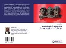 Bookcover of Secularism & Religious Emancipation in Curaçao
