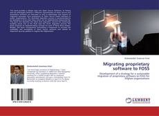 Bookcover of Migrating proprietary software to FOSS