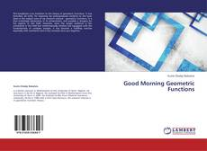 Bookcover of Good Morning Geometric Functions