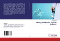 Malaysian Medical Tourism Industry的封面