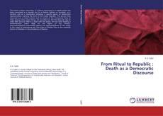 Portada del libro de From Ritual to Republic : Death as a Democratic Discourse