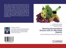 Borítókép a  Brewing Fermentation Process and It's Microbial Aspects - hoz