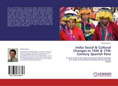 Indio Social & Cultural Changes in 16th & 17th Century Spanish Perú kitap kapağı