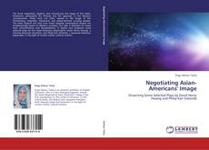 Bookcover of Negotiating Asian-Americans' Image
