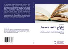 Couverture de Customer Loyalty In Retail Banking