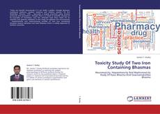 Bookcover of Toxicity Study Of Two Iron Containing Bhasmas