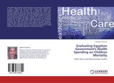 Bookcover of Evaluating Egyptian Government's Health Spending on Children Mortality