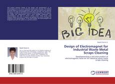 Bookcover of Design of Electromagnet for Industrial Waste Metal Scraps Cleaning
