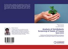 Buchcover von Analysis of Antidiabetic Screening of Seeds of Cassia tora Linn