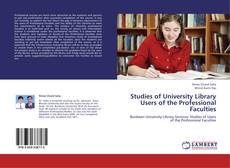 Bookcover of Studies of University Library Users  of the Professional Faculties