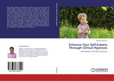 Enhance Your Self-Esteem Through Clinical Hypnosis kitap kapağı