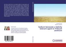 Bookcover of Sodium benzoate a Salinity tolerant agent in Triticum aestivum