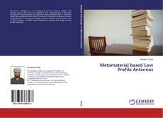 Bookcover of Metamaterial based Low Profile Antennas
