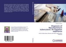 Bookcover of Diagnosis of Mycobacterium tuberculosis: An Egyptian experience