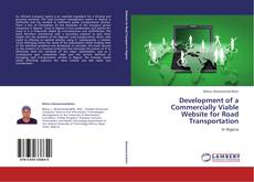 Bookcover of Development of a Commercially Viable Website for Road Transportation