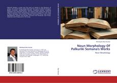 Bookcover of Noun Morphology Of Palkuriki Somana's Works