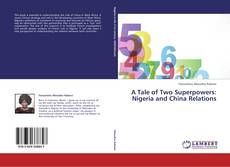 A Tale of Two Superpowers: Nigeria and China Relations kitap kapağı