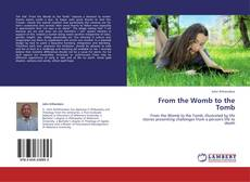 Bookcover of From the Womb to the Tomb