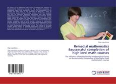 Bookcover of Remedial mathematics &successful completion of high level math courses