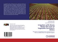 Couverture de Irrigation with Waste Water:The Case of Vegetable Farming in Ghana