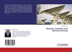 Bookcover of Weather Satellites and Remote Sensing