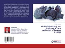 Bookcover of Anti-inflammatory and Analgesic Activity evaluation of Brassica oleracea