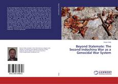 Bookcover of Beyond Stalemate: The Second Indochina War as a Genocidal War System
