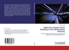 Multi-tier Supply Chain Visibility in the Automotive Industry kitap kapağı