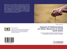 Bookcover of Impacts of Sedimentation on Water Resources in Small Earth Dams