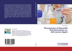 Therapeutics of Boswellic Acid Derivatives as   Anti-cancer Agent的封面