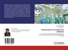 Pneumonia in under five children kitap kapağı