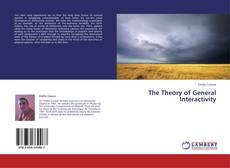 Bookcover of The Theory of General Interactivity
