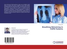 Bookcover of Breathing Retraining in COPD Patients