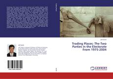 Trading Places: The Two Parties in the Electorate From 1975-2004 kitap kapağı
