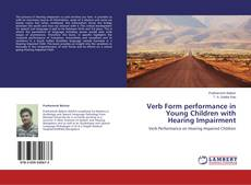 Bookcover of Verb Form performance in Young Children with Hearing Impairment